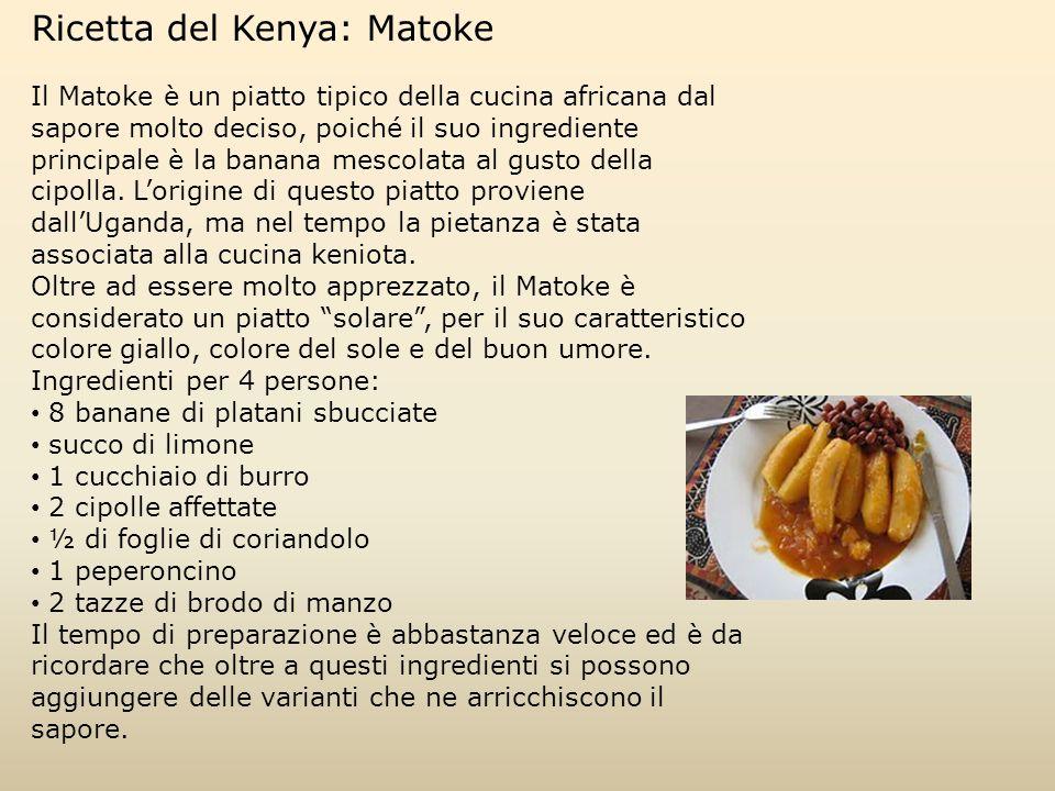 Ricetta del Kenya: Matoke Il Matoke è un piatto tipico della cucina africana dal sapore molto deciso, poiché il suo ingrediente principale è la banana