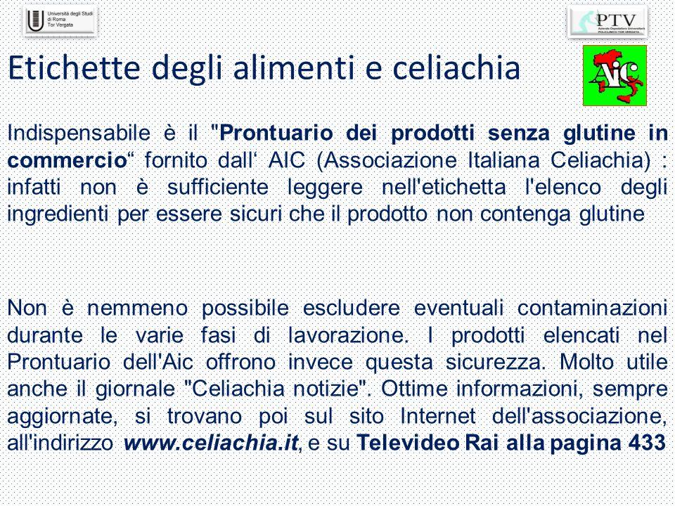 Etichette degli alimenti e celiachia Non è nemmeno possibile escludere eventuali contaminazioni durante le varie fasi di lavorazione. I prodotti elenc