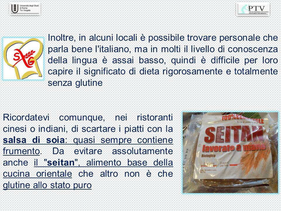 Inoltre, in alcuni locali è possibile trovare personale che parla bene l'italiano, ma in molti il livello di conoscenza della lingua è assai basso, qu