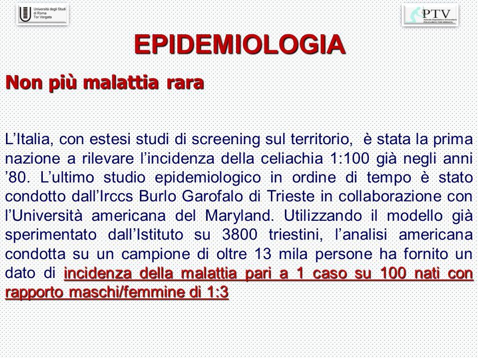 incidenza della malattia pari a 1 caso su 100 nati con rapporto maschi/femmine di 1:3 L'Italia, con estesi studi di screening sul territorio, è stata