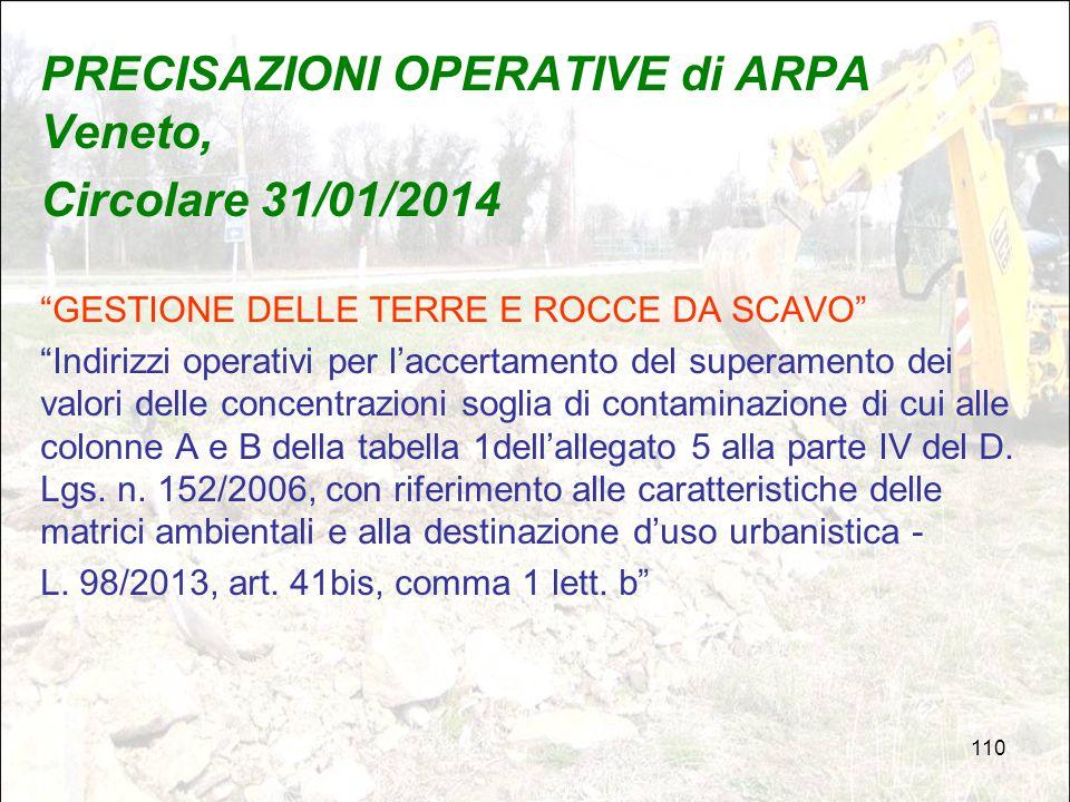 """110 PRECISAZIONI OPERATIVE di ARPA Veneto, Circolare 31/01/2014 """"GESTIONE DELLE TERRE E ROCCE DA SCAVO"""" """"Indirizzi operativi per l'accertamento del su"""