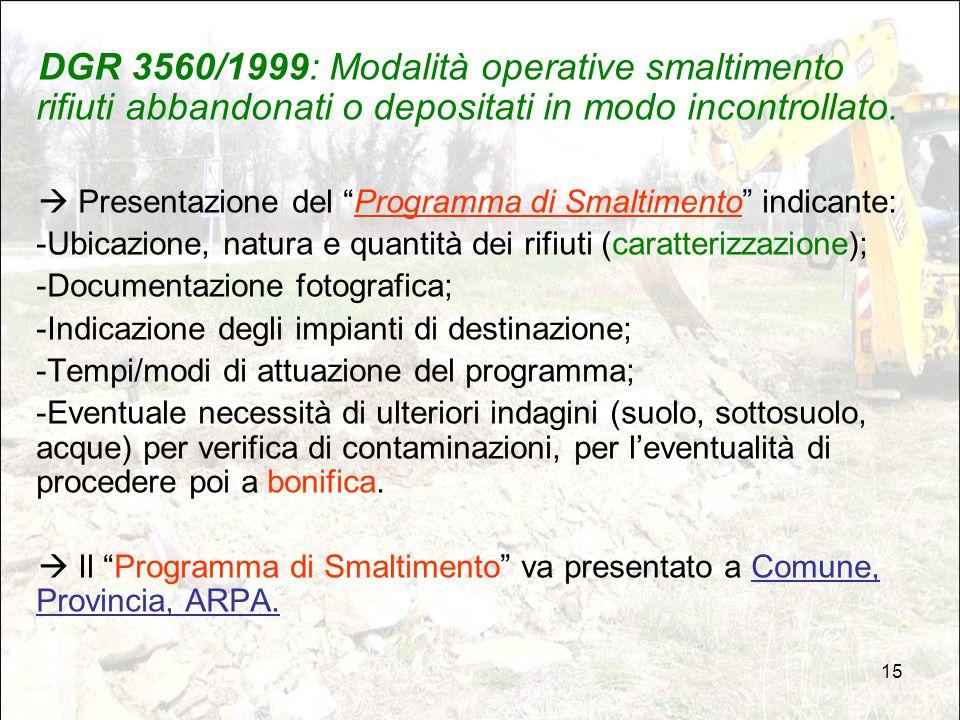 """15 DGR 3560/1999: Modalità operative smaltimento rifiuti abbandonati o depositati in modo incontrollato.  Presentazione del """"Programma di Smaltimento"""