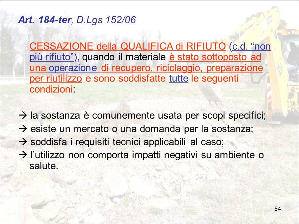 """54 Art. 184-ter, D.Lgs 152/06 CESSAZIONE della QUALIFICA di RIFIUTO (c.d. """"non più rifiuto""""), quando il materiale è stato sottoposto ad una operazione"""