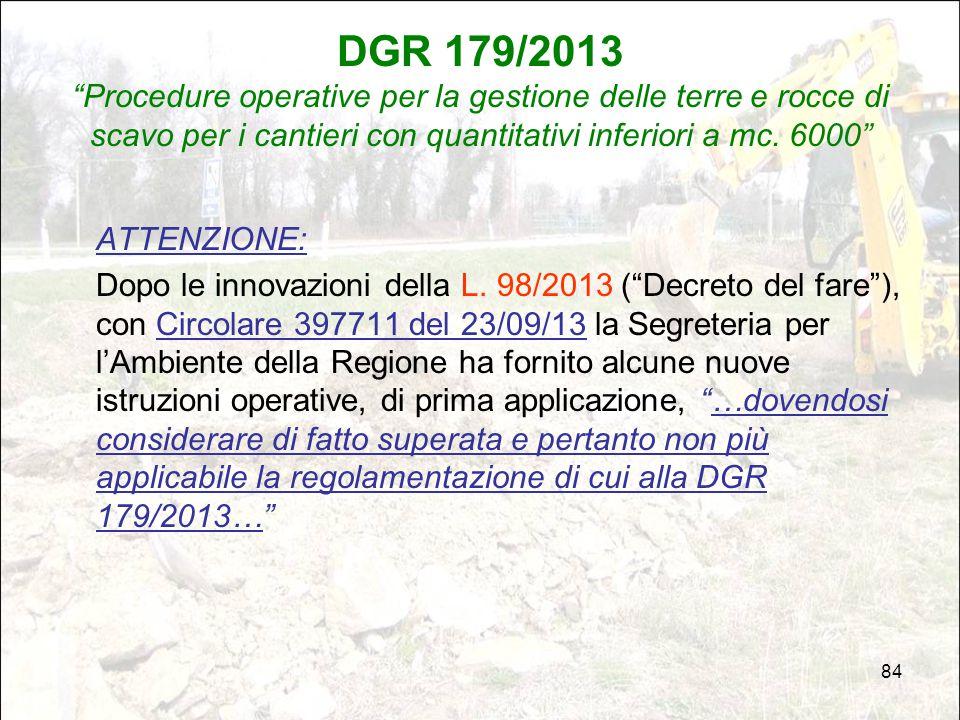 """84 DGR 179/2013 """"Procedure operative per la gestione delle terre e rocce di scavo per i cantieri con quantitativi inferiori a mc. 6000"""" ATTENZIONE: Do"""