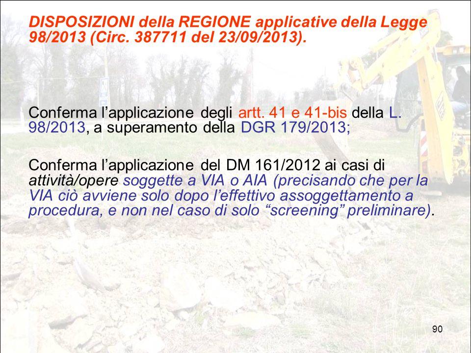 90 DISPOSIZIONI della REGIONE applicative della Legge 98/2013 (Circ. 387711 del 23/09/2013). Conferma l'applicazione degli artt. 41 e 41-bis della L.