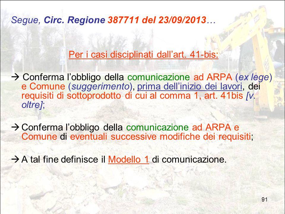 91 Segue, Circ. Regione 387711 del 23/09/2013… Per i casi disciplinati dall'art. 41-bis:  Conferma l'obbligo della comunicazione ad ARPA (ex lege) e