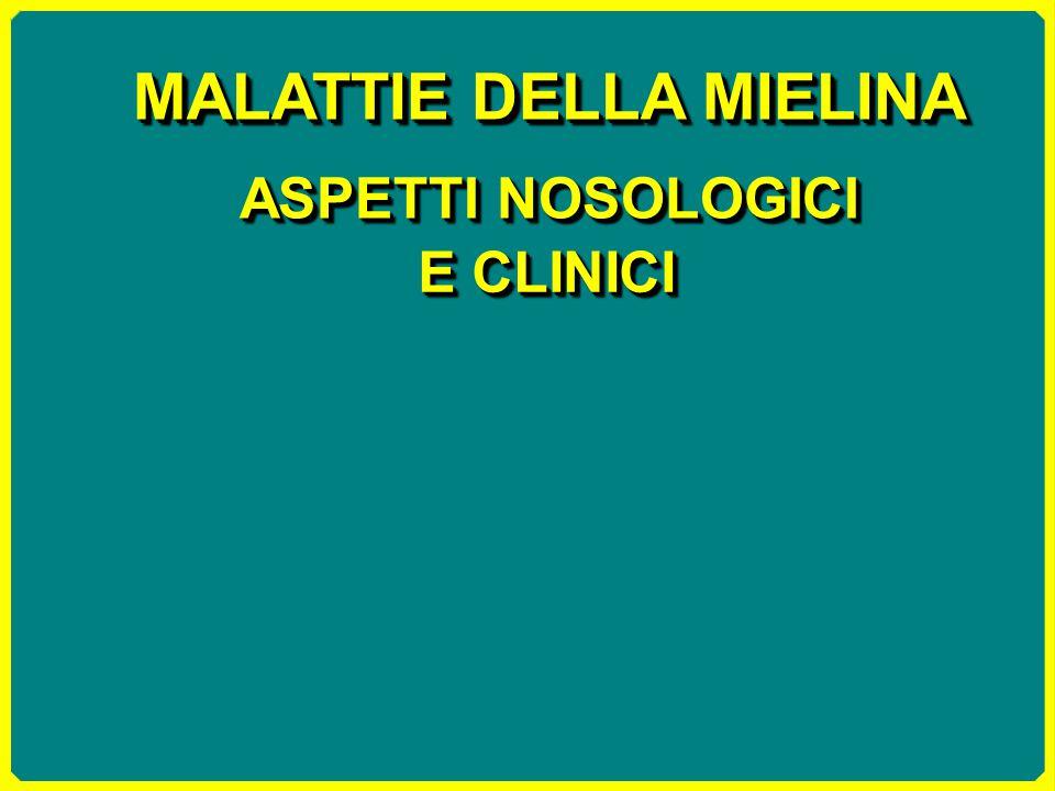 MALATTIE DELLA MIELINA ASPETTI NOSOLOGICI E CLINICI