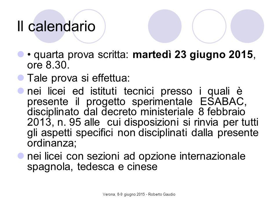 Verona, 8-9 giugno 2015 - Roberto Gaudio Il calendario quarta prova scritta: martedì 23 giugno 2015, ore 8.30.