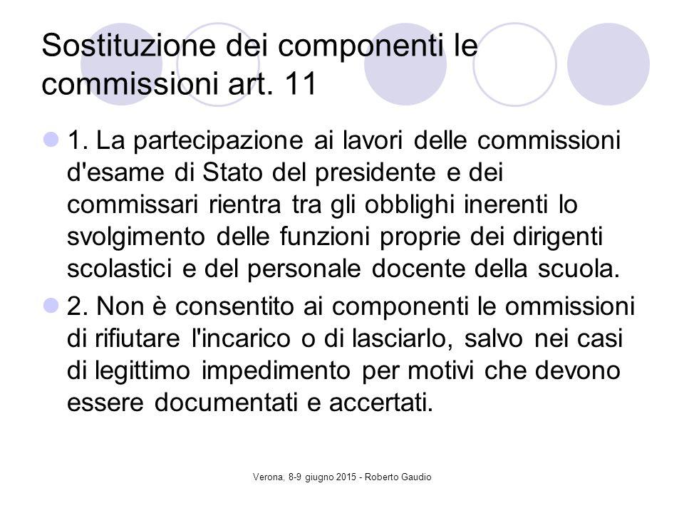 Verona, 8-9 giugno 2015 - Roberto Gaudio Sostituzione dei componenti le commissioni art.
