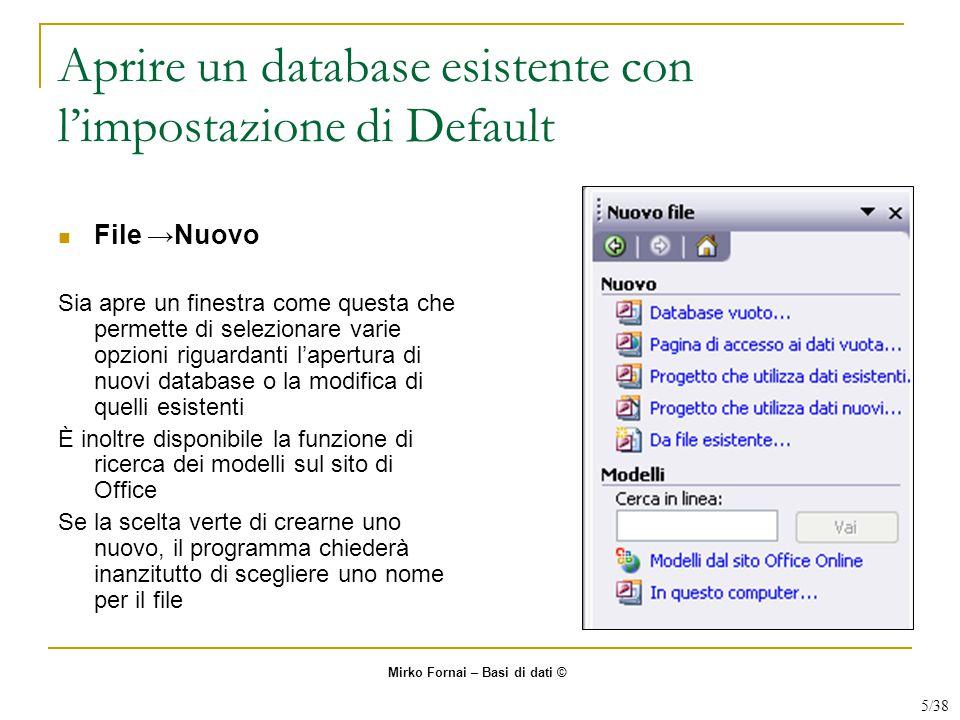 Aprire un database esistente con l'impostazione di Default File →Nuovo Sia apre un finestra come questa che permette di selezionare varie opzioni rigu