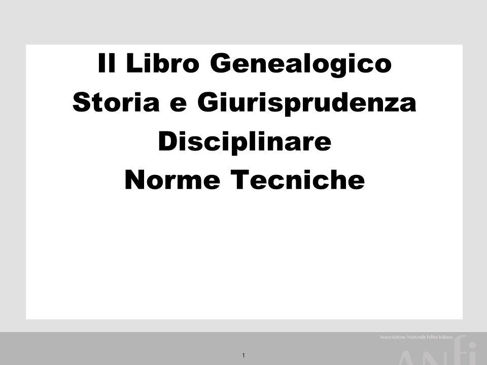 1 Il Libro Geneaologico Storia e Giurisprudenza Il Libro Genealogico Storia e Giurisprudenza Disciplinare Norme Tecniche