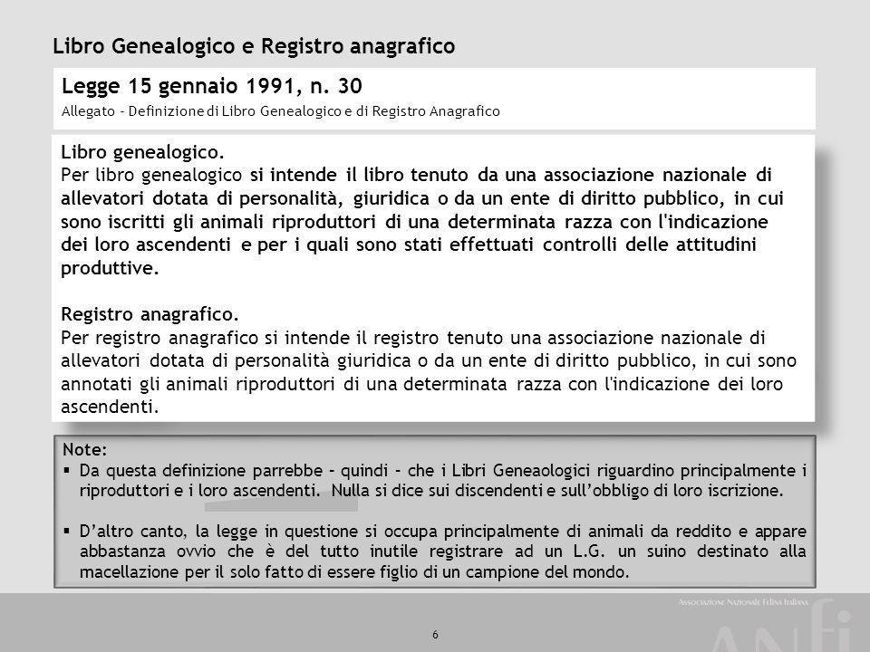 6 Libro Genealogico e Registro anagrafico Legge 15 gennaio 1991, n. 30 Allegato - Definizione di Libro Genealogico e di Registro Anagrafico Libro gene