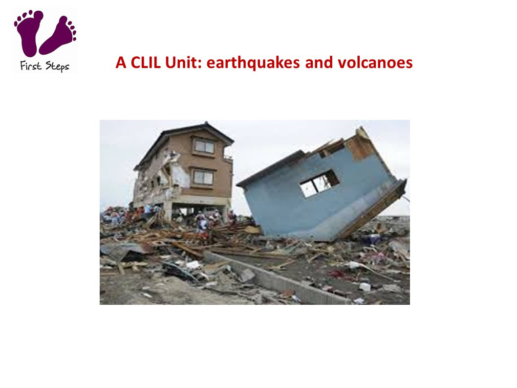 A CLIL Unit: earthquakes and volcanoes