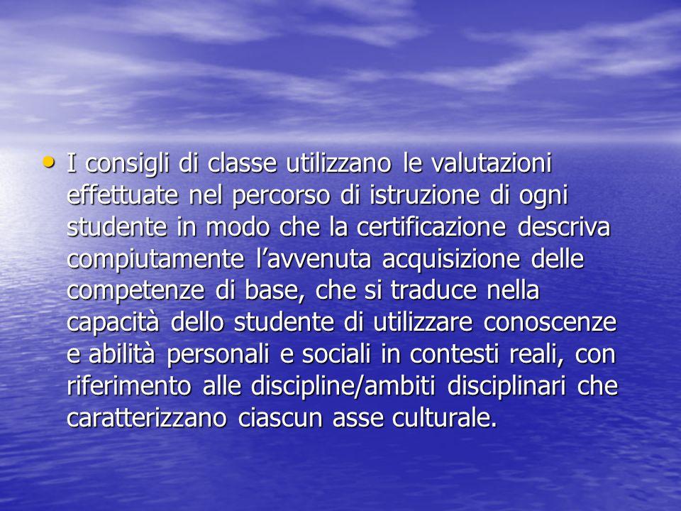 I consigli di classe utilizzano le valutazioni effettuate nel percorso di istruzione di ogni studente in modo che la certificazione descriva compiutam