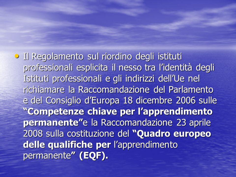 Il Regolamento sul riordino degli istituti professionali esplicita il nesso tra l'identità degli Istituti professionali e gli indirizzi dell'Ue nel ri