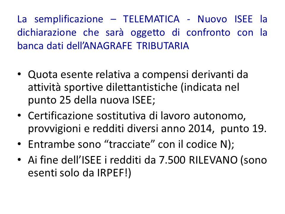 La semplificazione – TELEMATICA - Nuovo ISEE la dichiarazione che sarà oggetto di confronto con la banca dati dell'ANAGRAFE TRIBUTARIA Quota esente re