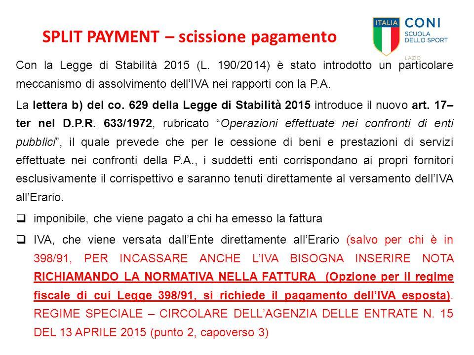 SPLIT PAYMENT – scissione pagamento Con la Legge di Stabilità 2015 (L. 190/2014) è stato introdotto un particolare meccanismo di assolvimento dell'IVA
