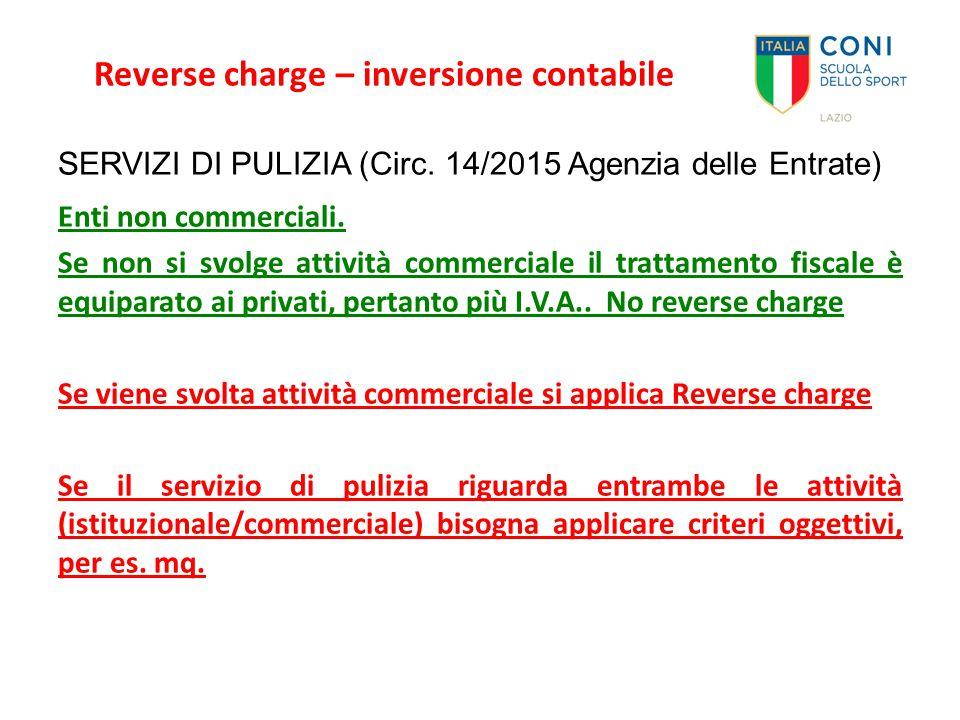 Reverse charge – inversione contabile SERVIZI DI PULIZIA (Circ. 14/2015 Agenzia delle Entrate) Enti non commerciali. Se non si svolge attività commerc