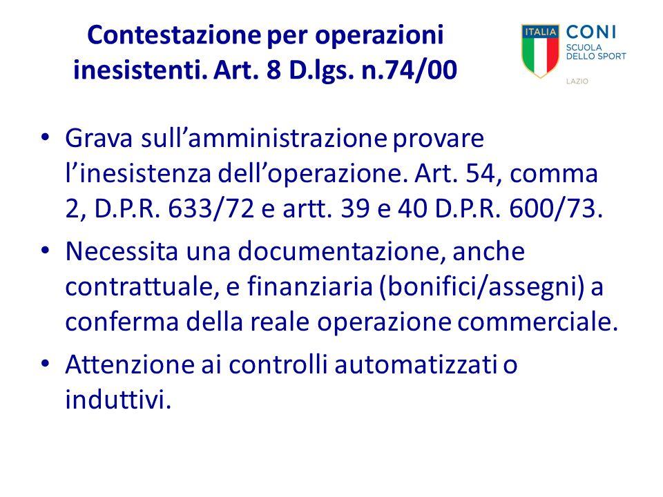 Contestazione per operazioni inesistenti. Art. 8 D.lgs. n.74/00 Grava sull'amministrazione provare l'inesistenza dell'operazione. Art. 54, comma 2, D.