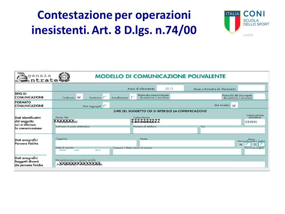 Contestazione per operazioni inesistenti. Art. 8 D.lgs. n.74/00 xxxxxxxxxxxxxx xxxxxxxzzzzzzzzzz
