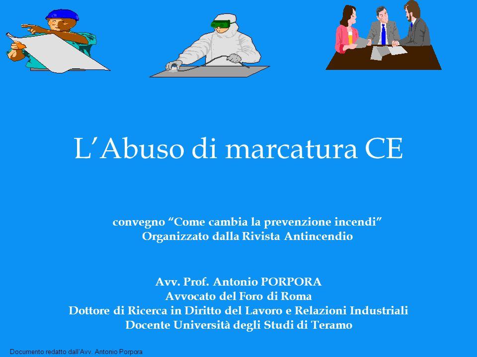Documento redatto dall'Avv. Antonio Porpora L'Abuso di marcatura CE Avv.