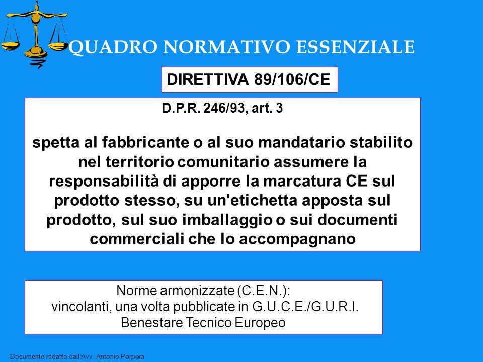 Documento redatto dall'Avv. Antonio Porpora QUADRO NORMATIVO ESSENZIALE DIRETTIVA 89/106/CE D.P.R.