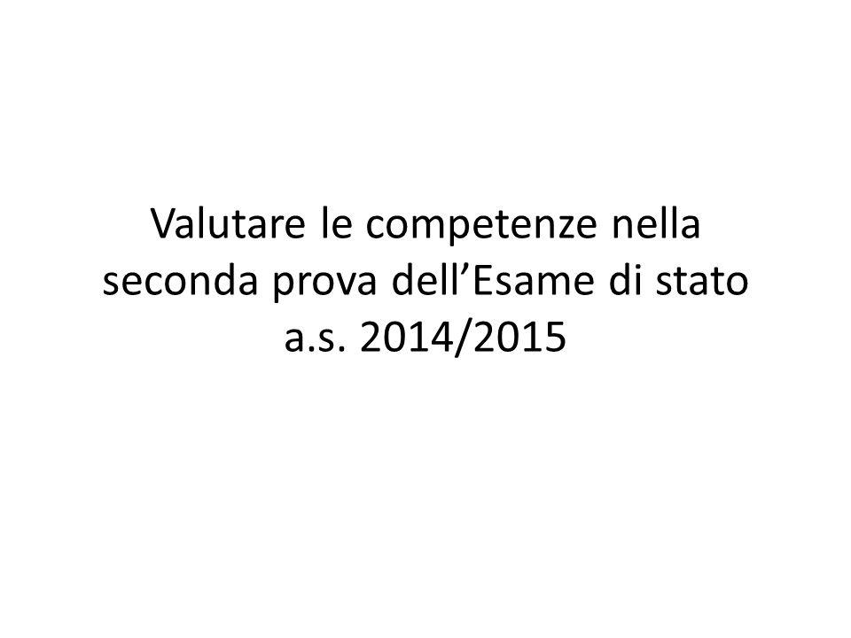 Valutare le competenze nella seconda prova dell'Esame di stato a.s. 2014/2015