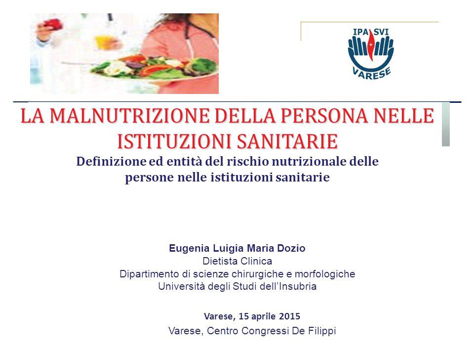 Varese, 15 aprile 2015 Varese, Centro Congressi De Filippi Eugenia Luigia Maria Dozio Dietista Clinica Dipartimento di scienze chirurgiche e morfologi
