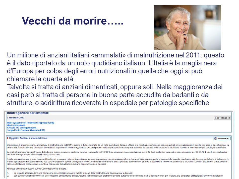 Un milione di anziani italiani «ammalati» di malnutrizione nel 2011: questo è il dato riportato da un noto quotidiano italiano. L'Italia è la maglia n