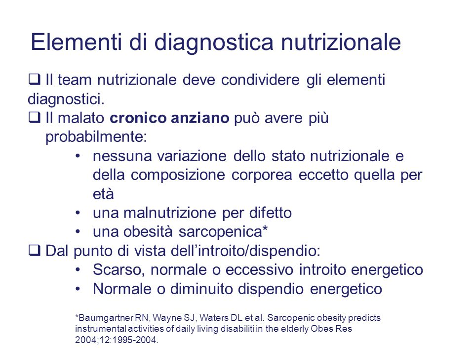  Il team nutrizionale deve condividere gli elementi diagnostici.  Il malato cronico anziano può avere più probabilmente: nessuna variazione dello st