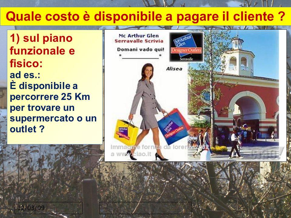 12/03/09 Quale costo è disponibile a pagare il cliente .
