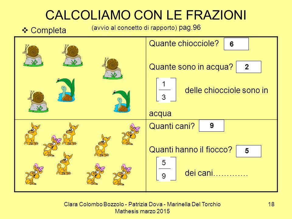 Clara Colombo Bozzolo - Patrizia Dova - Marinella Del Torchio Mathesis marzo 2015 Quante chiocciole? Quante sono in acqua? delle chiocciole sono in ac