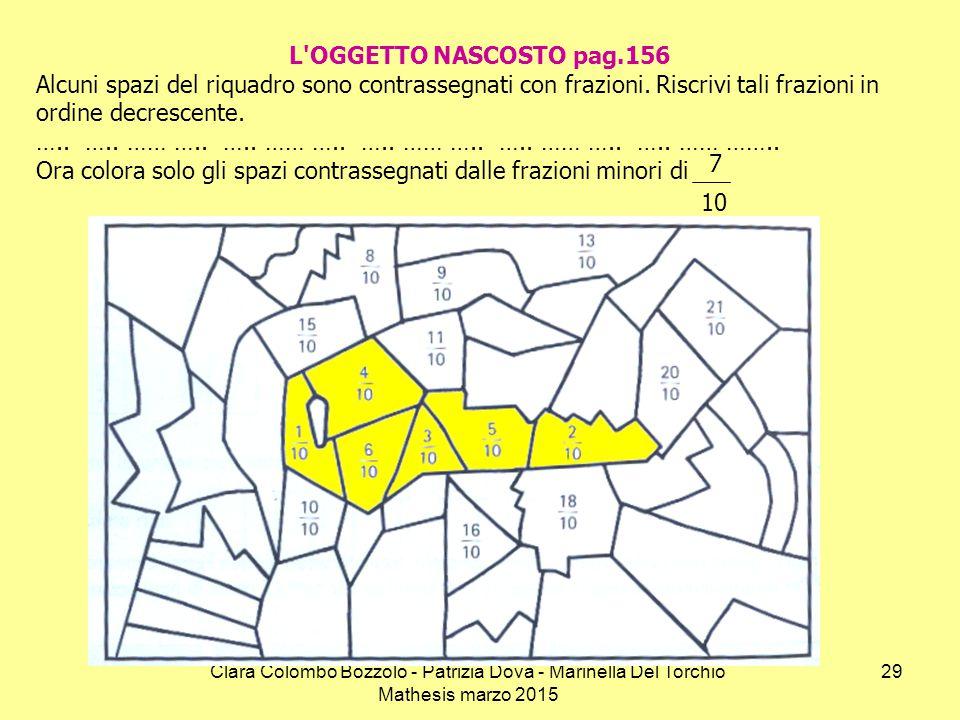 Clara Colombo Bozzolo - Patrizia Dova - Marinella Del Torchio Mathesis marzo 2015 L'OGGETTO NASCOSTO pag.156 Alcuni spazi del riquadro sono contrasseg