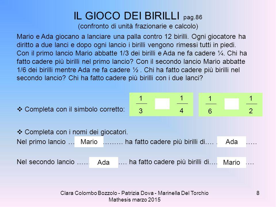 Clara Colombo Bozzolo - Patrizia Dova - Marinella Del Torchio Mathesis marzo 2015 IL GIOCO DEI BIRILLI pag.86 (confronto di unità frazionarie e calcol