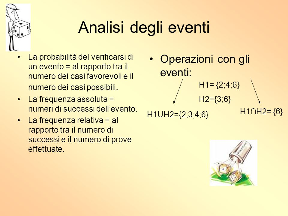 Analisi degli eventi La probabilità del verificarsi di un evento = al rapporto tra il numero dei casi favorevoli e il numero dei casi possibili. La fr