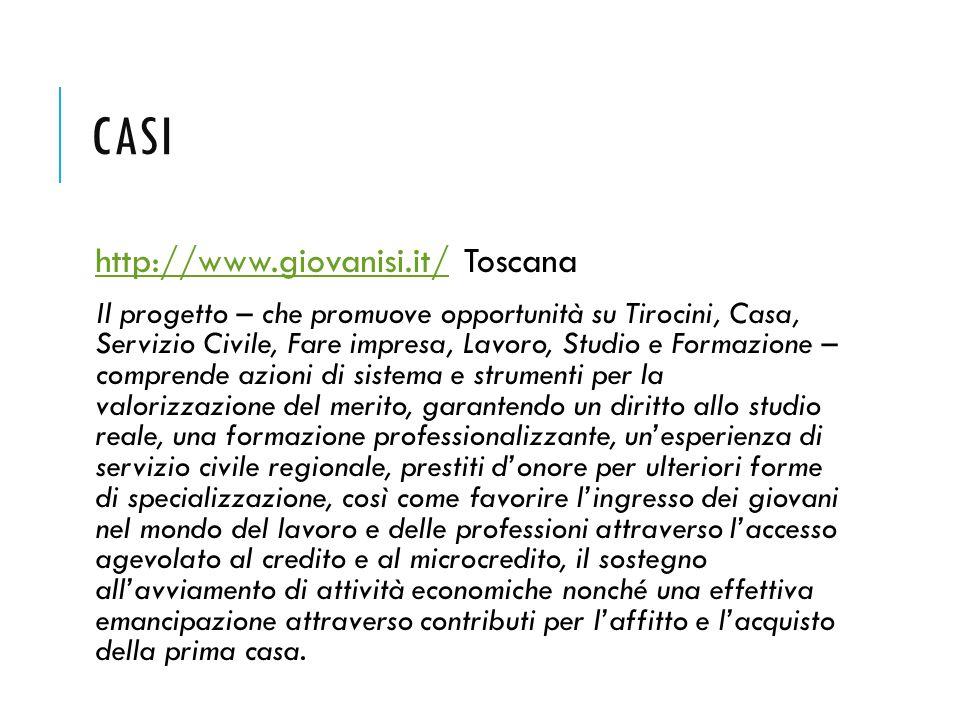 CASI http://www.giovanisi.it/ Toscanahttp://www.giovanisi.it/ Il progetto – che promuove opportunità su Tirocini, Casa, Servizio Civile, Fare impresa,