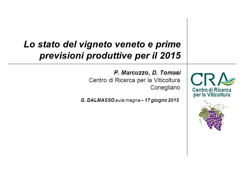 Centro di Ricerca per la Viticoltura Conegliano Centro di Ricerca per la Viticoltura Lo stato del vigneto veneto e prime previsioni produttive per il 2015 P.