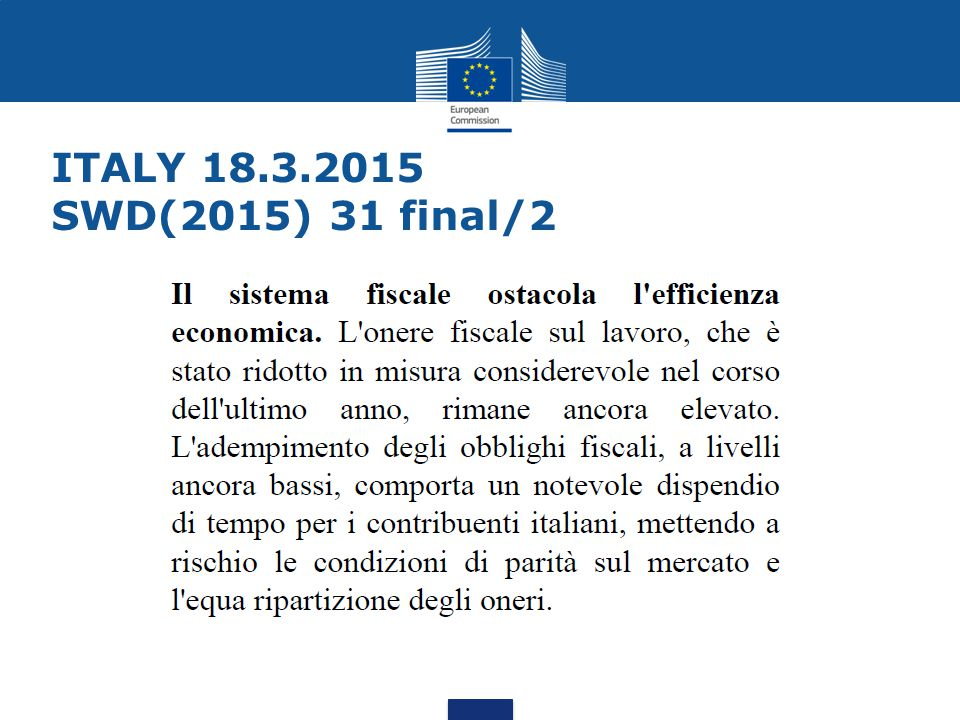 EU Semester CSR2015 of 13.5.2015 Implement the enabling law for tax reform by September 2015, in particular the revision of tax expenditures and cadastral values and the measures to enhance tax compliance.