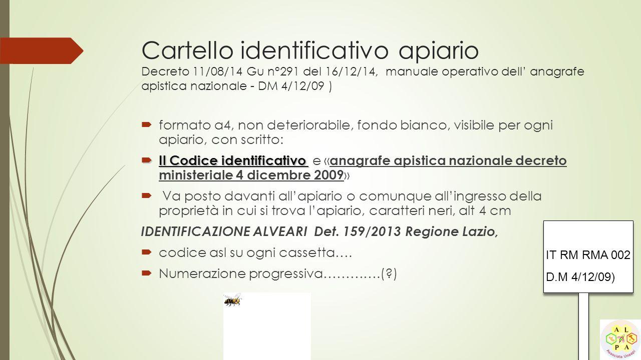 Cartello identificativo apiario Decreto 11/08/14 Gu n°291 del 16/12/14, manuale operativo dell' anagrafe apistica nazionale - DM 4/12/09 )  formato a