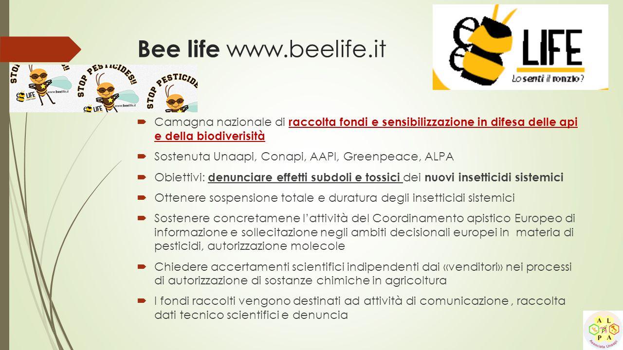 Bee life www.beelife.it  Camagna nazionale di raccolta fondi e sensibilizzazione in difesa delle api e della biodiverisità  Sostenuta Unaapi, Conapi