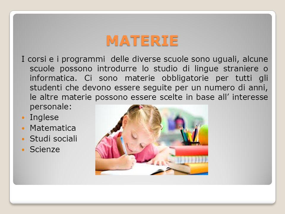 MATERIE I corsi e i programmi delle diverse scuole sono uguali, alcune scuole possono introdurre lo studio di lingue straniere o informatica. Ci sono