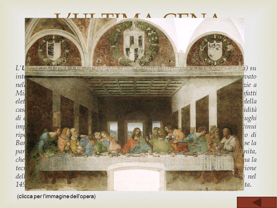  L' Ultima Cena è un dipinto parietale a tempera grassa (e forse altri leganti oleosi) su intonaco (460×880 cm) di Leonardo da Vinci, databile al 149