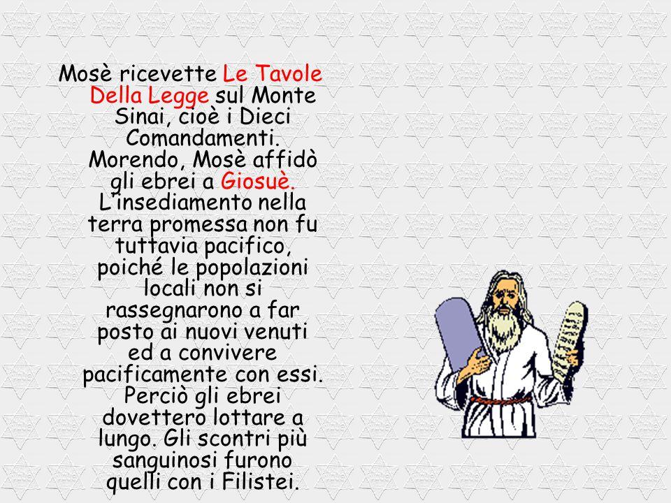 Mosè ricevette Le Tavole Della Legge sul Monte Sinai, cioè i Dieci Comandamenti.