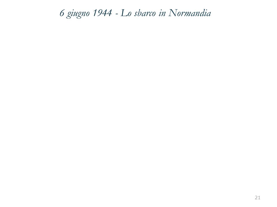 21 6 giugno 1944 - Lo sbarco in Normandia