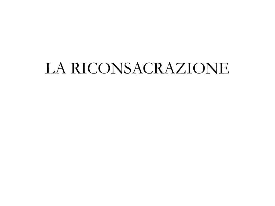 LA RICONSACRAZIONE