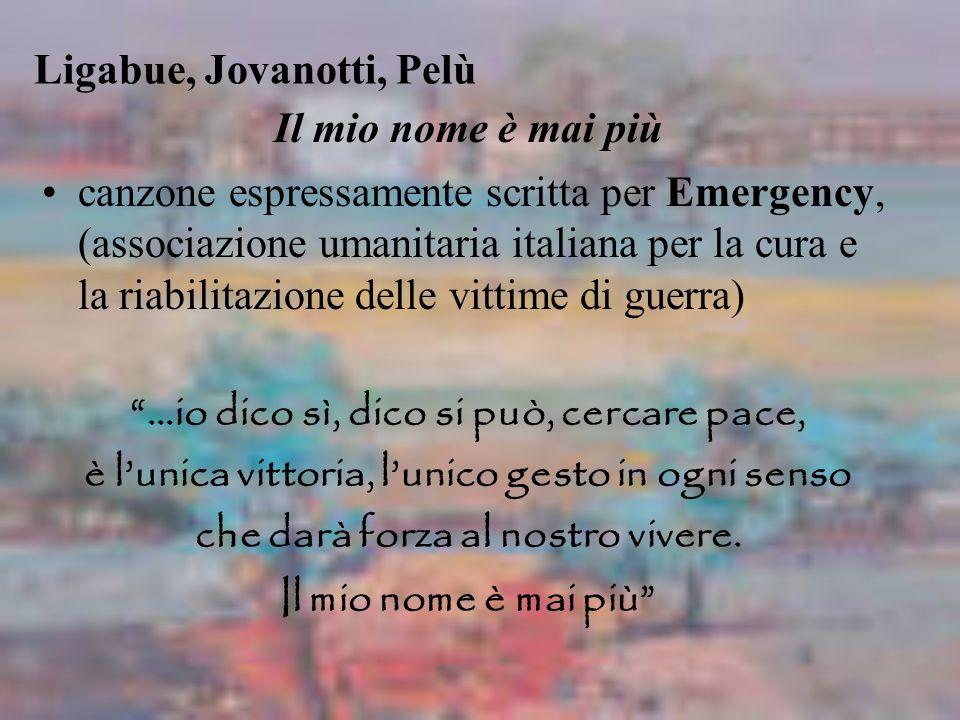 Ligabue, Jovanotti, Pelù canzone espressamente scritta per Emergency, (associazione umanitaria italiana per la cura e la riabilitazione delle vittime