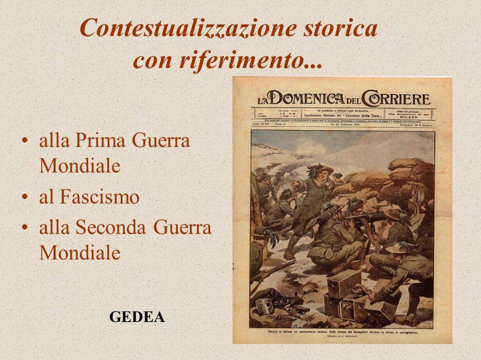 Contestualizzazione storica con riferimento... alla Prima Guerra Mondiale al Fascismo alla Seconda Guerra Mondiale GEDEA