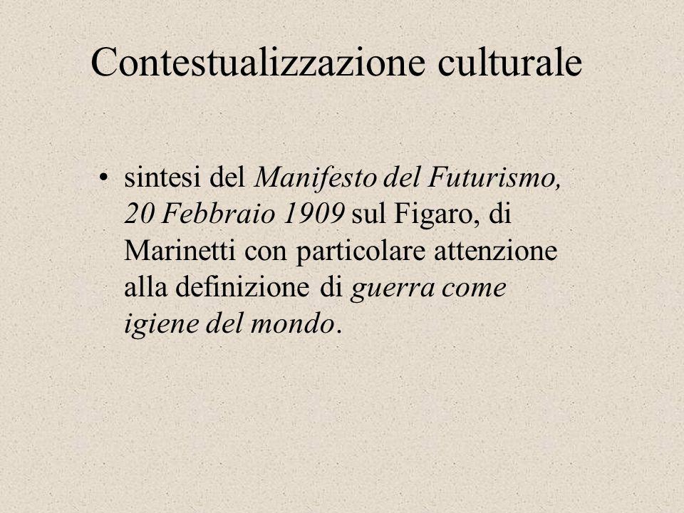 Contestualizzazione culturale sintesi del Manifesto del Futurismo, 20 Febbraio 1909 sul Figaro, di Marinetti con particolare attenzione alla definizio
