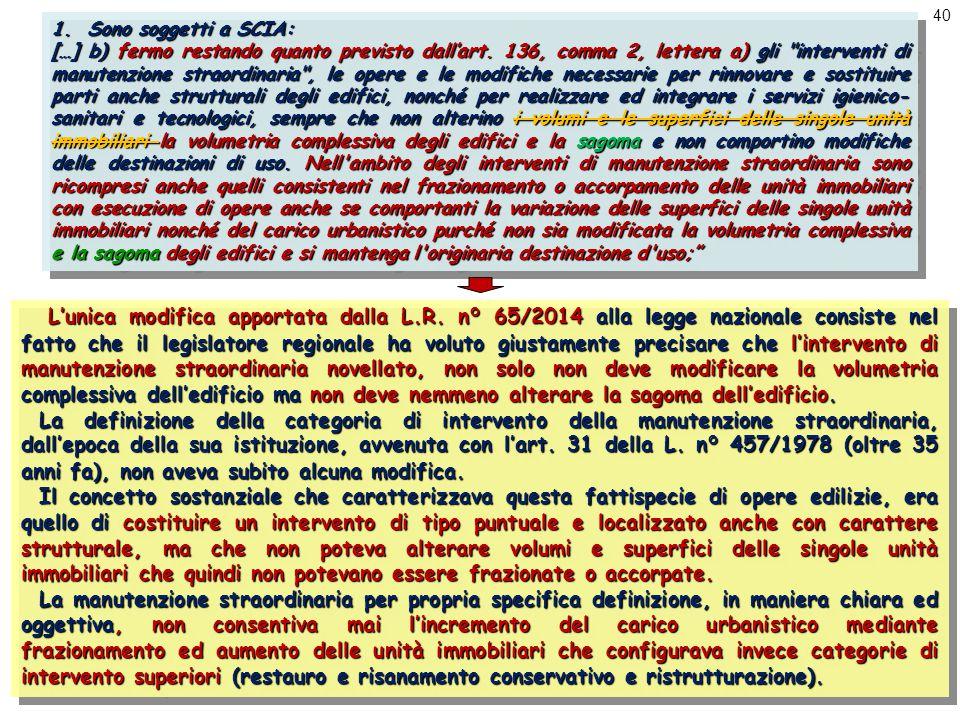 40 1.Sono soggetti a SCIA: […] b) fermo restando quanto previsto dall'art.