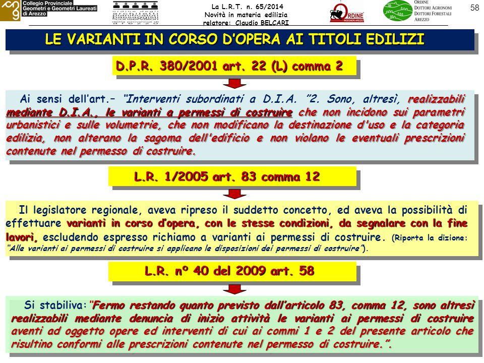 58 LE VARIANTI IN CORSO D'OPERA AI TITOLI EDILIZI La L.R.T.